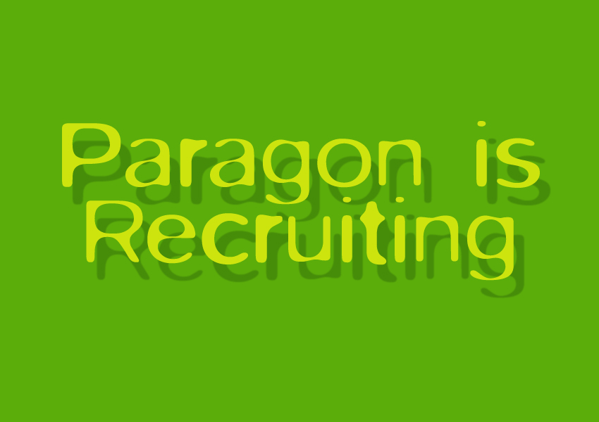 Paragon is Recruiting